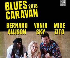 BLUES CARAVAN 2018 feat. Mike Zito / Bernard Allison & Vanja Sky